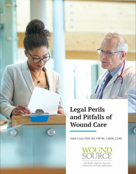 Legal Perils and Pitfalls of Wound Care